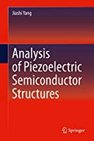 Analysis of Piezoelectric Semiconductor Structures