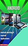 Android: Android working & Android Applications