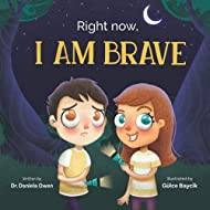 Right Now, I Am Brave