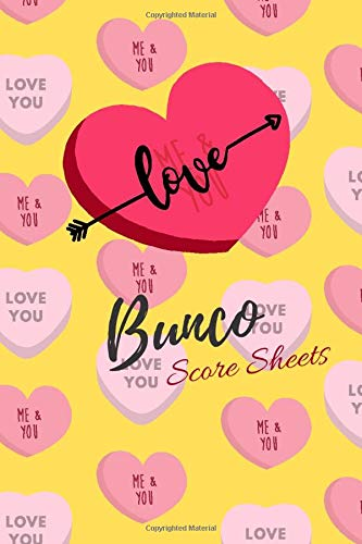 Love Bunco Score Sheets: 100 Bunco Score Sheets for Valentines, Bunco Score Cards for Bunco Lovers and Players, (Bunco Dice Game Book for Couples) (6x 9)
