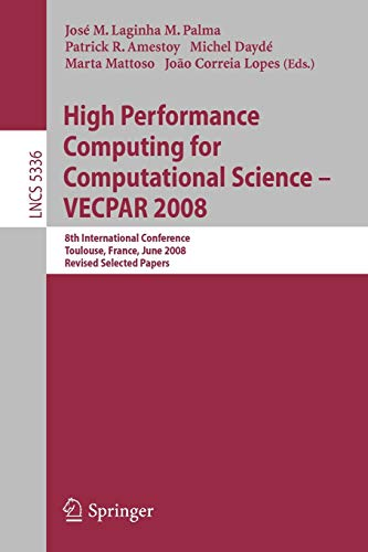 High Performance Computing for Computational Science- VECPAR 2008: 8th International Conference, Toulouse, France, June 24-27, 2008. Revised Selected Papers