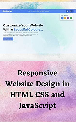 Responsive Website Design in HTML CSS and JavaScript: Website Design in HTML CSS and JavaScript (English Edition)
