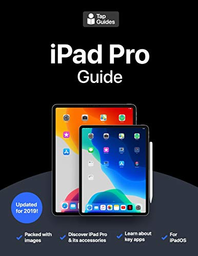 iPad Pro Guide: The Ultimate Guide for iPad Pro & iOS 12