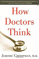 """How Doctors Think"" by Jerome Groopman"