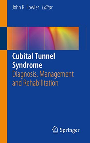 Cubital Tunnel Syndrome: Diagnosis, Management and Rehabilitation