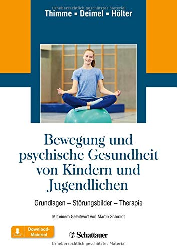 Bewegung und psychische Gesundheit von Kindern und Jugendlichen: Grundlagen - Störungsbilder - Therapie