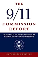 9/11 Commission Report: Final Report of the National Commission on Terrorist Attacks Upon the United States