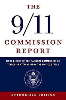Paperback The 9/11 Commission Report: Final Report of the National Commission on Terrorist Attacks Upon the United States (Authorized Edition) Book