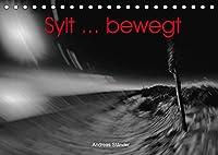 Sylt ... bewegt (Tischkalender 2022 DIN A5 quer): Faszinierende Ansichten von Sylt in einer kuenstlerischen Bearbeitung (Monatskalender, 14 Seiten )