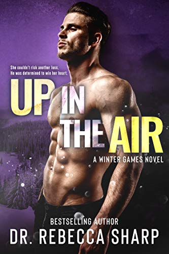 Up in the Air: A Rivals-to-Lovers Romance (Winter Games Book 1)