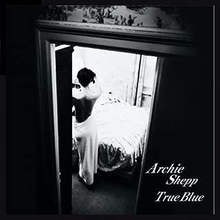Best archie shepp true blue Reviews