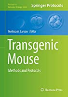 Transgenic Mouse: Methods and Protocols (Methods in Molecular Biology (2066))