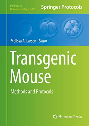 Transgenic Mouse: Methods and Protocols (Methods in Molecular Biology (2066), Band 2066)