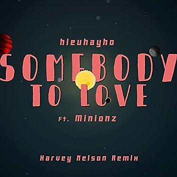 Somebody To Love (Harvey Nelson Remix) (Harvey Nelson Remix)