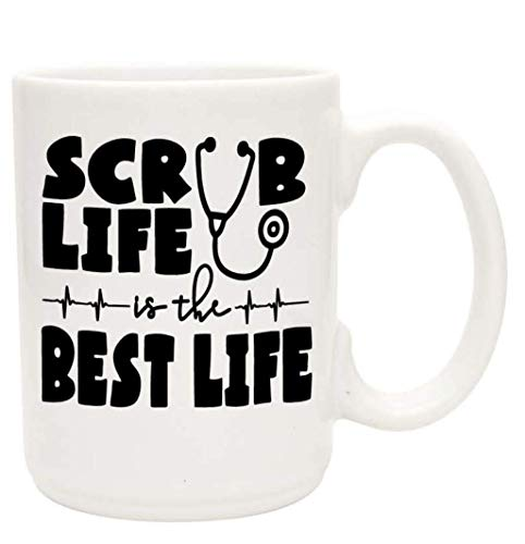 Cute Funny Coffee Mug for Nurses - Scrub Life is the Best Life - Unique Fun Gifts for Medical Staff, Doctors, Nursing Students Under $20 - Handmade Coffee Cups & Mugs with Quotes, 15 oz