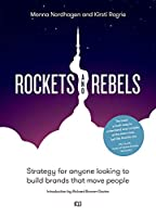 Rockets and Rebels: Strategy for Anyone Looking to Build Brands That Move People