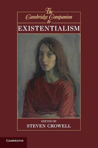 The Cambridge Companion to Existentialism (Cambridge Companions to Philosophy)