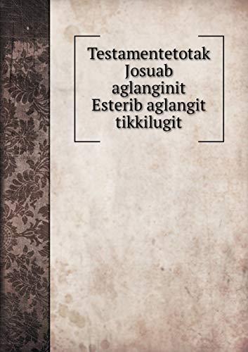 Testamentetotak Josuab aglanginit Esterib aglangit tikkilugit