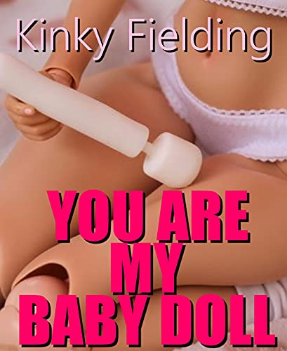 You Are My Baby Doll (an erotic short story collection) (English Edition)