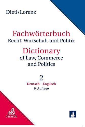 Fachwörterbuch Recht, Wirtschaft und Politik Band 2: Deutsch - Englisch: einschließlich der Besonderheiten des amerikanischen Sprachgebrauchs