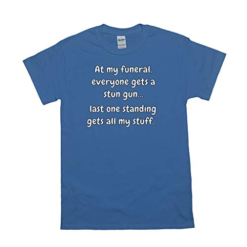 at My Funeral Everyone Gets a Stun Gun Last One Standing Gets All My Stuff Funny T-Shirt Royal Blue