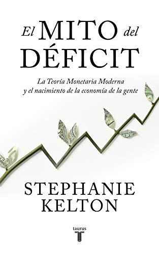 El mito del déficit de Stephanie Kelton