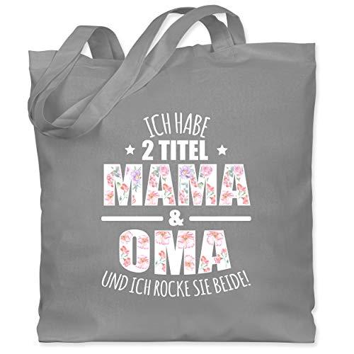 Shirtracer Oma - Ich habe 2 Titel Mama & Oma und ich rocke sie beide! - Blumen - Unisize - Hellgrau - tasche ich habe 2 titel - WM101 - Stoffbeutel aus Baumwolle Jutebeutel lange Henkel