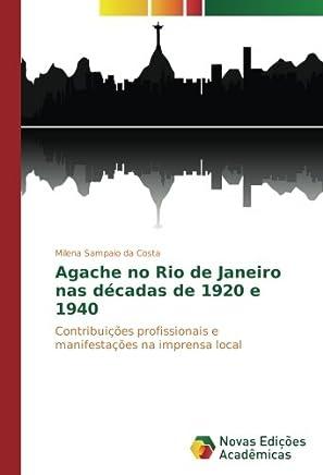 Agache no Rio de Janeiro nas décadas de 1920 e 1940: Contribuições profissionais e manifestações na imprensa local