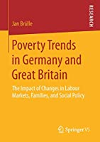 Poverty Trends in Germany and Great Britain: The Impact of Changes in Labour Markets, Families, and Social Policy