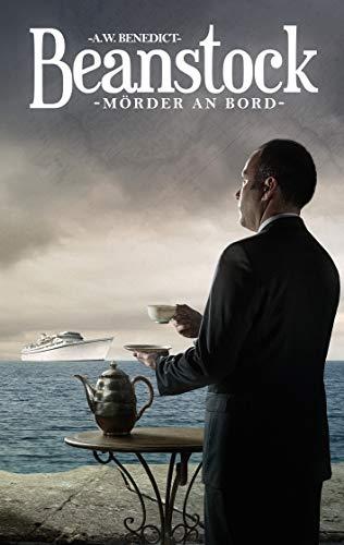 Beanstock - Mörder an Bord (4. Buch) - Cosy-Krimi (Butler Beanstock ermittelt)