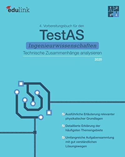 4. Vorbereitungsbuch für TestAS Ingenieurwissenschaften: Technische Zusammenhänge analysieren (Vorbereitung für den TestAS Ingenieurwissenschaften 2020, Band 4)