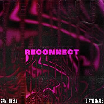 Reconnect (feat. Itstaylormade)