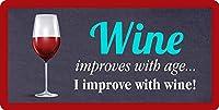 ワインは年齢とともに向上します。私はワインで改善します12X8インチのメタルサインハンギングノベルティサイン