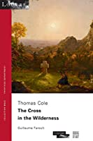 Thomas Cole, the Cross in the Wilderness: Collection Solo N 49 - Musée Du Louvre