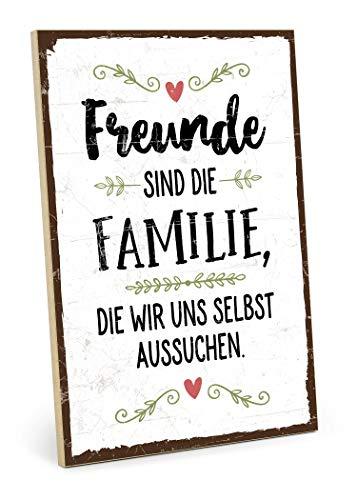 TypeStoff Holzschild mit Spruch – Freunde - Familie ZUM AUSSUCHEN – im Vintage-Look mit Zitat als Geschenk und Dekoration (Größe: 19,5 x 28,2 cm)