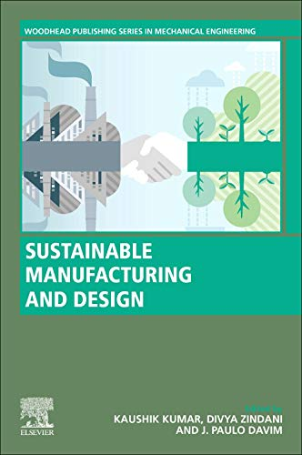 Sustainable Manufacturing and Design (Woodhead Publishing Reviews: Mechanical Engineering Series)