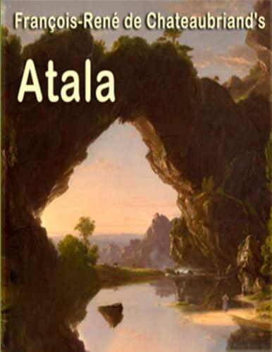 Atala: (Annotated Edition)