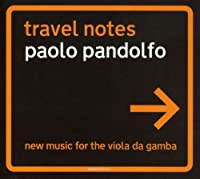 Travel Notes: New Music for Viola Da Gamba