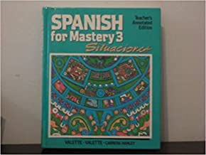 Spanish for Mastery 3: Situaciones: Teacher's Annotated Edition