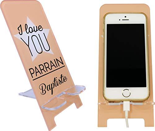 Support de Téléphone portable Personnalisable – I love you Parrain (cadeau de noël, anniversaire, baptême) contrairement à une coque de Smartphone : socle universel toute marque et modèle mobile Iph2