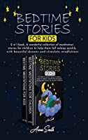 Bedtime stories for kids: 2 in 1 book, A wonderful collection of meditation stories for children to help them fall asleep quickly with beautiful dreams and stimulate mindfulness