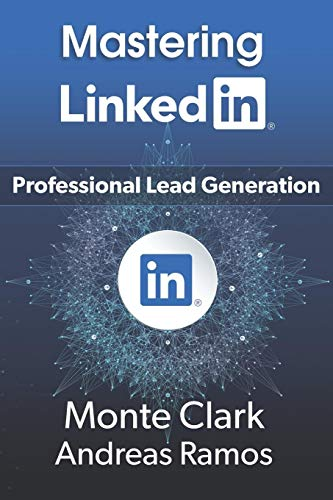 Mastering LinkedIn: For Professional Lead Generation