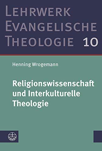 Religionswissenschaft und Interkulturelle Theologie (Lehrwerk Evangelische Theologie (LETh), Band 10)