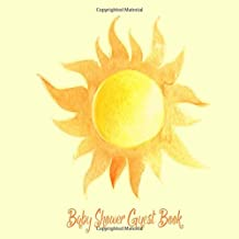 Baby Shower Guest Book: You are my Sunshine, Yellow Sun Theme, Welcome Baby Boy or Girl (Gender Neutral), Advice for Parents, Message & Wishes Sign in Guestbook Memory Keepsake with Gift Log
