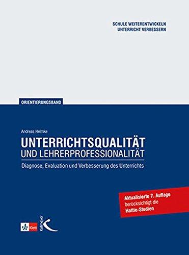 Unterrichtsqualität und Lehrerprofessionalität.  Diagnose, Evaluation und Verbesserung des Unterrichts