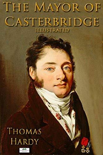 The Mayor of Casterbridge Illustrated (English Edition)