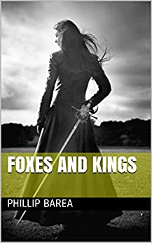 Foxes and Kings by [Phillip Barea]
