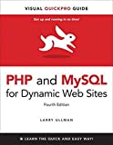 PHP and MySQL for Dynamic Web Sites: Visual QuickPro Guide (4th Edition)