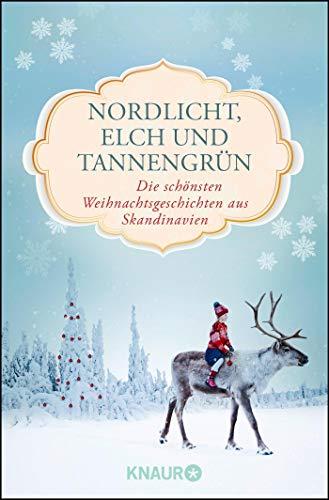 Image of Nordlicht, Elch und Tannengrün: Die schönsten Weihnachtsgeschichten aus Skandinavien