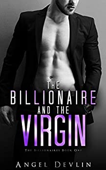 The Billionaire and the Virgin: H's story (The Billionaires Book 1) by [Angel Devlin]